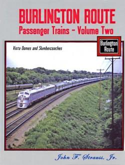 Burlington Route Passenger Trains - Volume Two