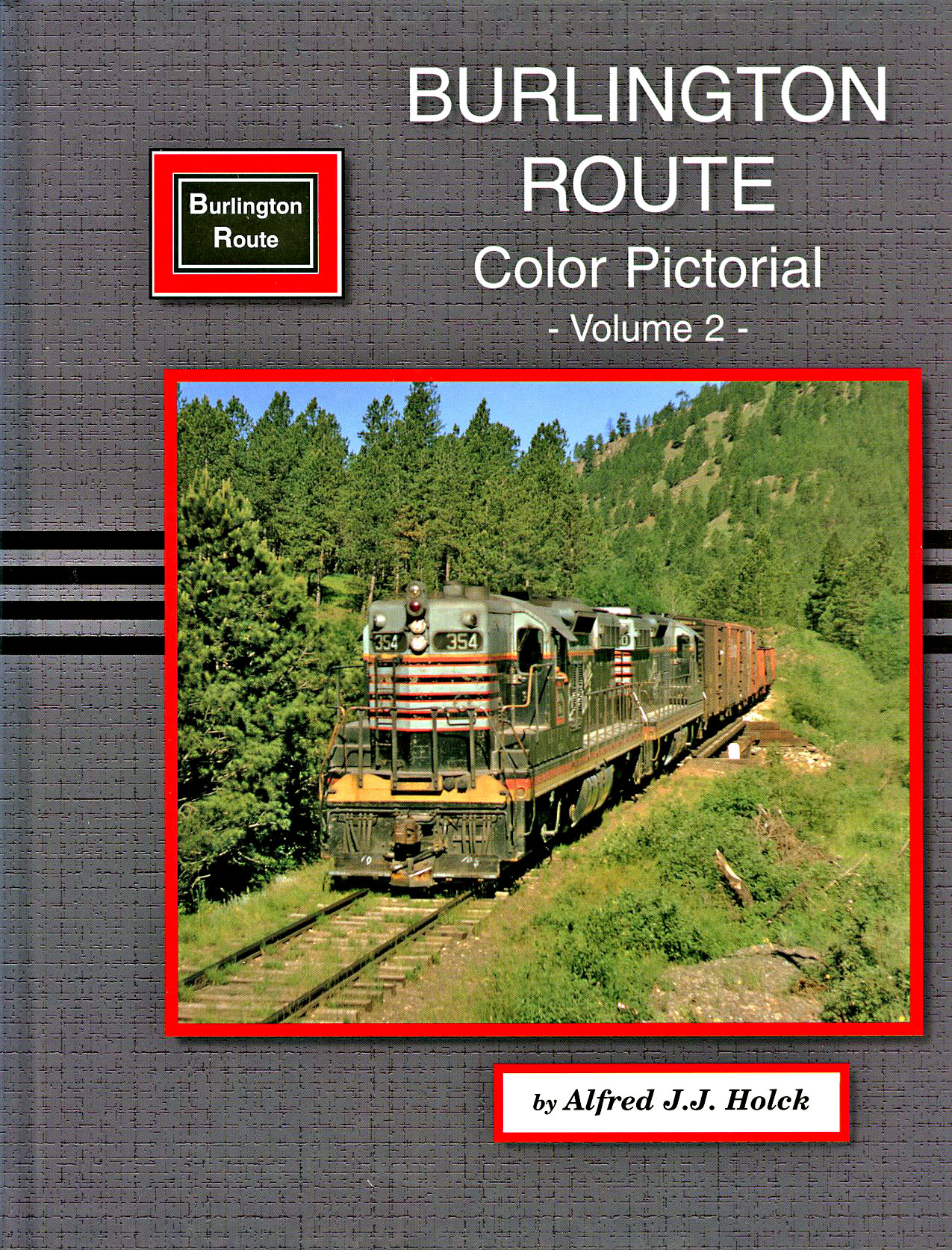 Burlington Route Color Pictorial: Volume Two - This Title is Out of ...